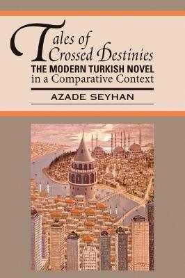 Tales of Crossed Destinies by Azade Seyhan