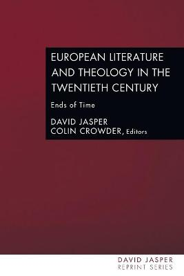 European Literature and Theology in the Twentieth Century by Dean of the Divinity Faculty David Jasper