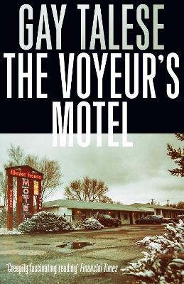 The Voyeur's Motel by Gay Talese