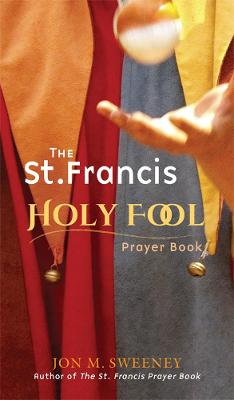St. Francis Holy Fool Prayer Book by M. Sweeney