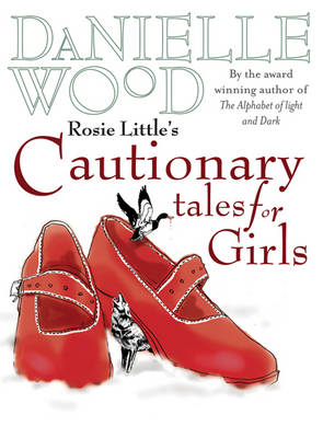 Rosie Little's Cautionary Tales for Girls book