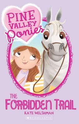 Pine Valley Ponies: #1 Forbidden Trail book