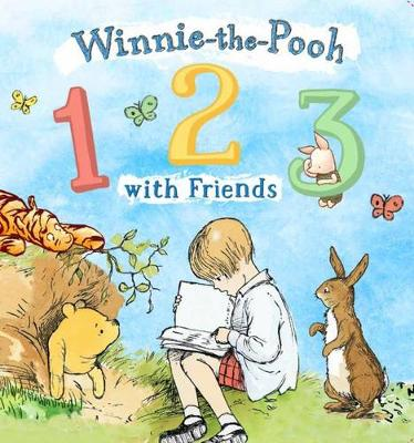 Winnie the Pooh: 123 with Friends by Winnie-the-Pooh
