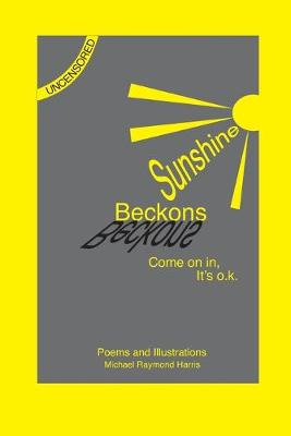 Sunshine Beckons: Poems and Illustrations by Harris R Michael