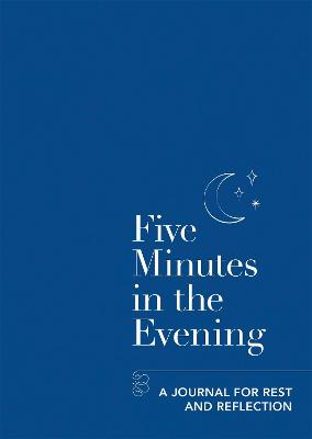Five Minutes in the Evening: A Journal for Rest and Reflection by Aster