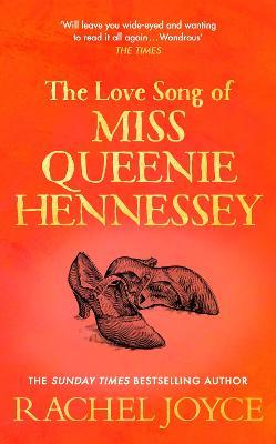 Love Song of Miss Queenie Hennessy by Rachel Joyce