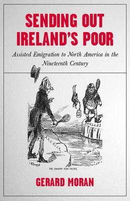 Sending out Ireland's Poor by Gerard Moran