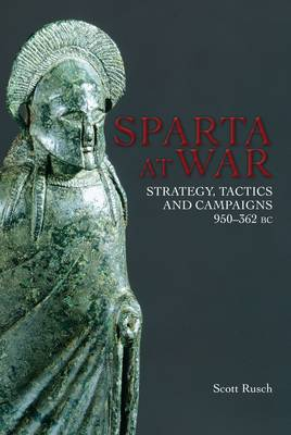 Sparta at War by Dr Scott M. Rusch