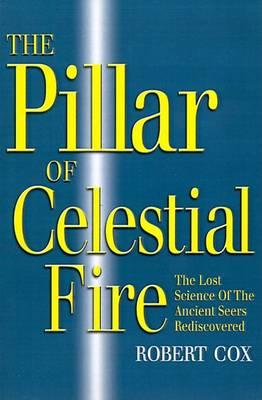 The Pillar of Celestial Fire by Robert Cox
