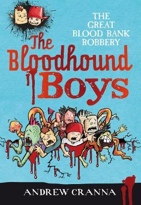 The Bloodhound Boys: The Great Blood Bank Robbery by Andrew Cranna