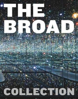 The Broad Collection by Joanne Heyler