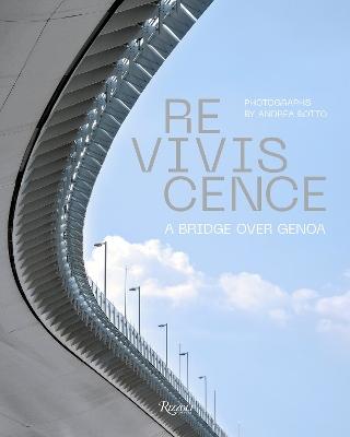Reviviscence: A Bridge over Genoa by Andrea Botto