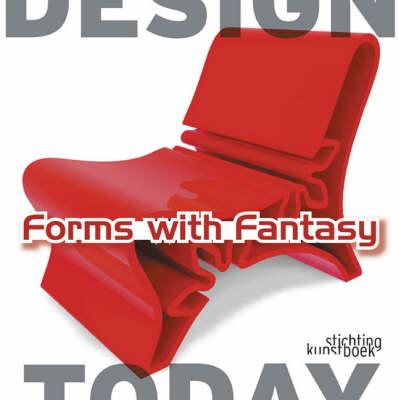 Forms with Fantasy by Moniek M Bucquoye