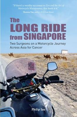 The Long Ride from Singapore by Philip Iau