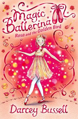 Rosa and the Golden Bird by CBE Darcey Bussell
