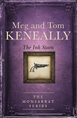 The Ink Stain: Book 4, The Monsarrat Series by Tom Keneally