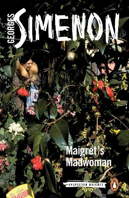 Maigret's Madwoman: Inspector Maigret #72 by Georges Simenon