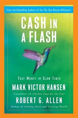 Cash in a Flash by Mark Victor Hansen