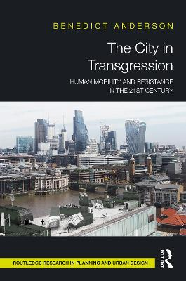 The City in Transgression: Human Mobility and Resistance in the 21st Century book