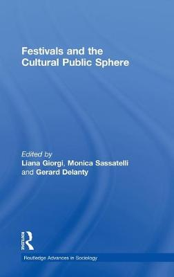 Festivals and the Cultural Public Sphere by Gerard Delanty