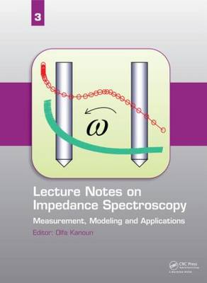 Lecture Notes on Impedance Spectroscopy by Olfa Kanoun