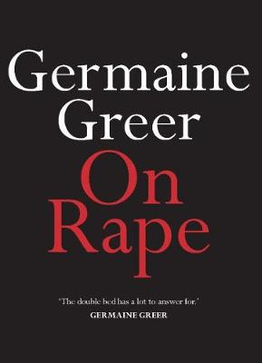 On Rape by Germaine Greer