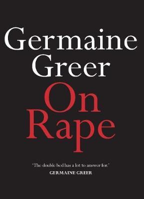 On Rape by Germaine Greer