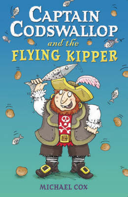 Captain Codswallop and the Flying Kipper by Michael Cox