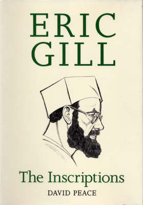 Eric Gill the Inscriptions by David Peace