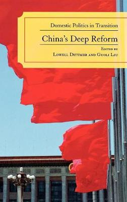 China's Deep Reform by Lowell Dittmer