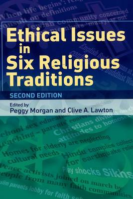 Ethical Issues in Six Religious Traditions by Peggy Morgan
