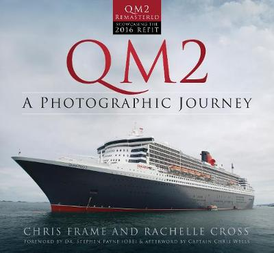 QM2: A Photographic Journey by Chris Frame