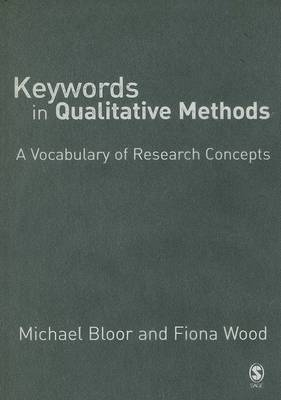 Keywords in Qualitative Methods by Michael Bloor