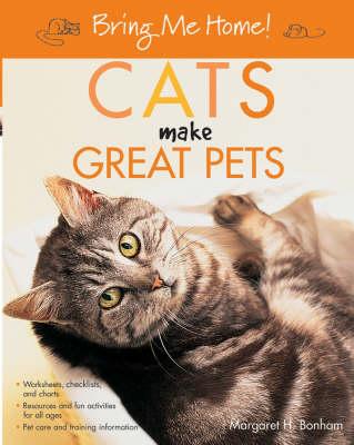 Cats Make Great Pets by Margaret H. Bonham