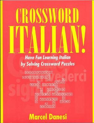 Crossword Italian!: Have Fun Learning Italian by Solving Crossword Puzzles by Marcel Danesi
