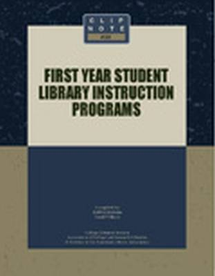 First Year Student Library Instruction Programs by Debbie Malone