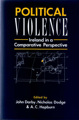 Political Violence: Ireland in a Comparative Perspective by A.C. Hepburn