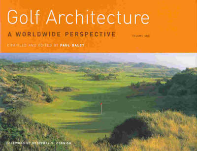Golf Architecture: A Worldwide Perspective: v. 1 by Paul Daley