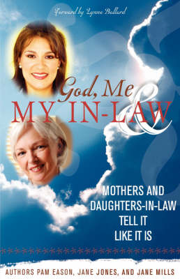 God, Me & My In-Law by Pam, Eason