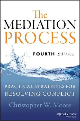 The Mediation Process by Christopher W. Moore