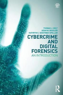 Cybercrime and Digital Forensics by Thomas J. Holt
