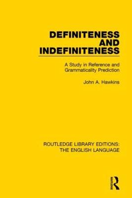 Definiteness and Indefiniteness by John A. Hawkins