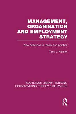 Management Organization and Employment Strategy by Tony Watson