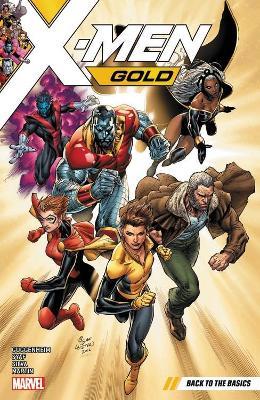 X-men Gold Vol. 1: Back To The Basics by Marc Guggenheim