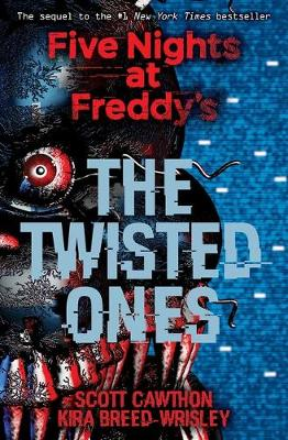 Five Nights at Freddy's: The Twisted Ones by Scott Cawthon