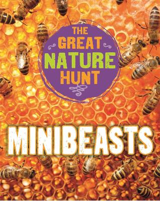 The Great Nature Hunt: Minibeasts by Cath Senker