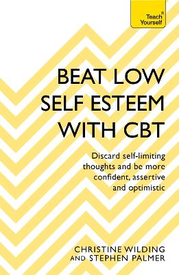 Beat Low Self-Esteem With CBT by Christine Wilding