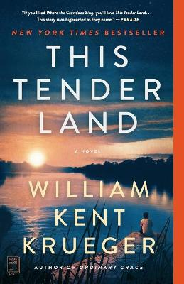 This Tender Land: A Novel by William Kent Krueger