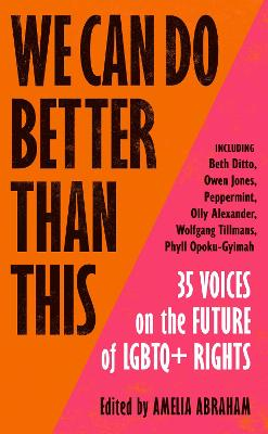 We Can Do Better Than This: 35 Voices on the Future of LGBTQ+ Rights book