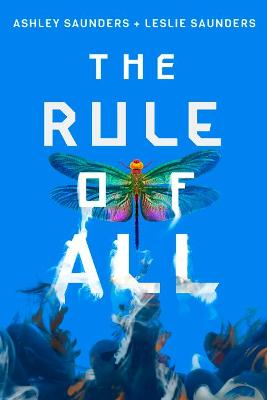 The Rule of All by Ashley Saunders